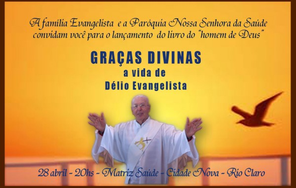 GRAÇAS DIVINAS, a vida de DELIO EVANGELISTA