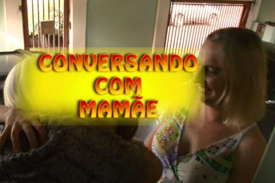 CONVERSANDO COM MAMAE 1